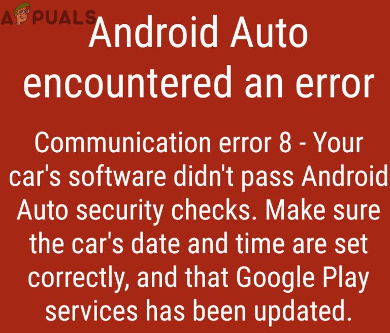 Fix: Android Auto Communication Error 8