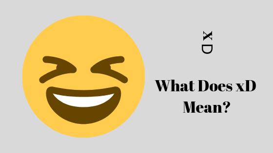 Wofür steht 'xD'?