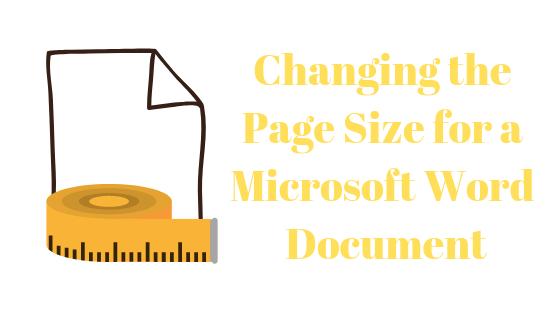 So ändern Sie die Größe des Dokuments in Microsoft Word