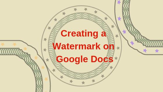 So fügen Sie Ihren Google Text & Tabellen Wasserzeichen hinzu
