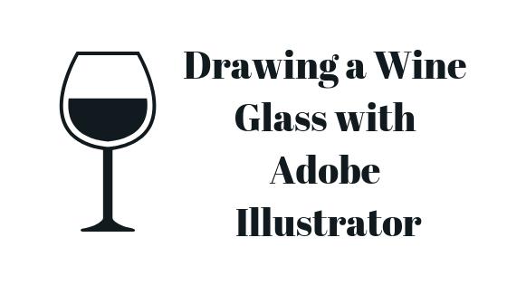 So zeichnen Sie ein Weinglas in Adobe Illustrator