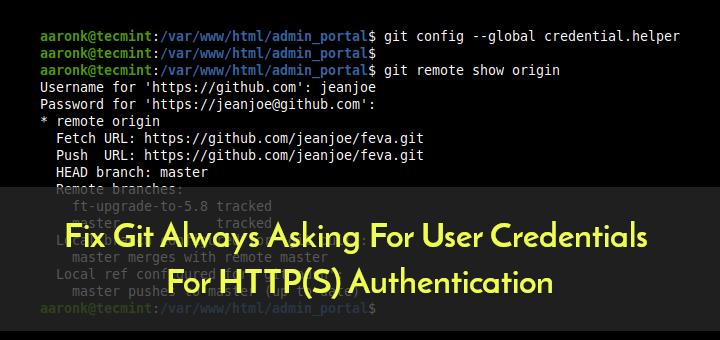 So beheben Sie, dass Git immer nach Benutzeranmeldeinformationen für die HTTP (S) -Authentifizierung fragt