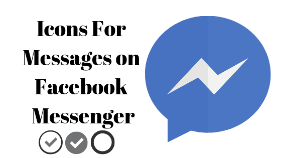 Was bedeuten die Symbole, die in Ihrer Nachricht auf Facebook Messenger angezeigt werden?