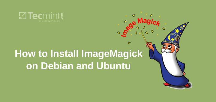 So installieren Sie ImageMagick 7 unter Debian und Ubuntu