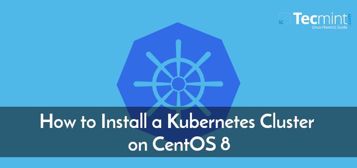 So installieren Sie einen Kubernetes-Cluster unter CentOS 8