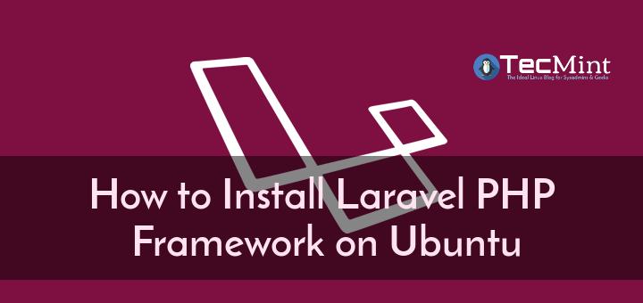 So installieren Sie Laravel PHP Framework unter Ubuntu