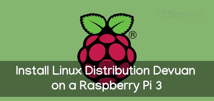 So installieren Sie Linux Distribution Devuan auf Raspberry Pi 3