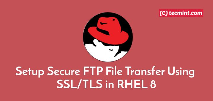 Einrichten einer sicheren FTP-Dateiübertragung mit SSL / TLS in RHEL 8