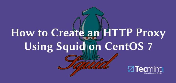 So erstellen Sie einen HTTP-Proxy mit Squid unter CentOS 7/8