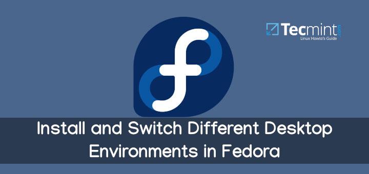 So installieren und wechseln Sie Desktop-Umgebungen in Fedora