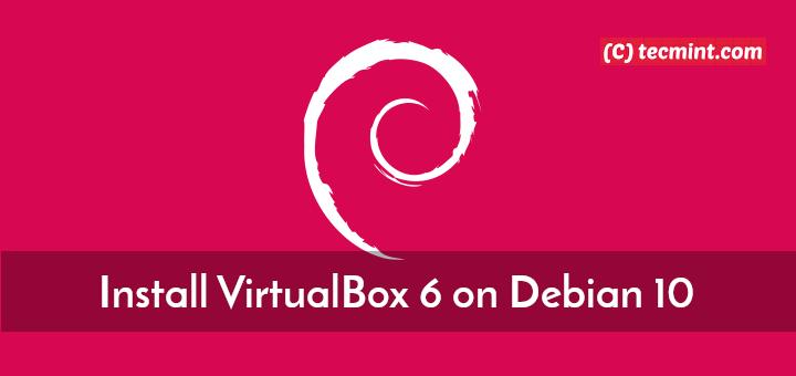 So installieren Sie VirtualBox 6 unter Debian 10