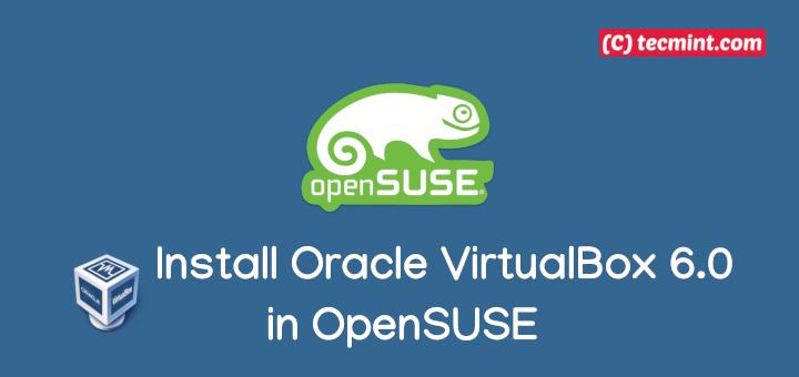 So installieren Sie Oracle VirtualBox 6.0 in OpenSUSE