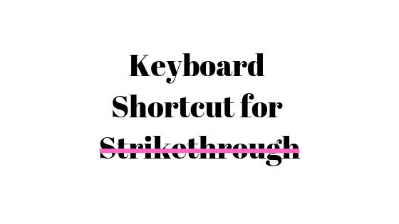Was ist die Tastaturkürzel für Strikethrough?