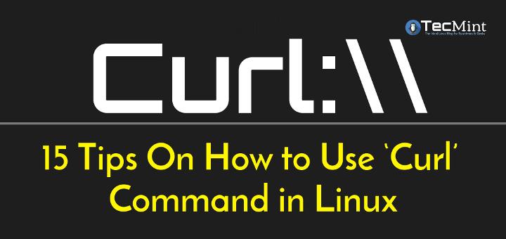 15 Tipps zur Verwendung des Befehls 'Curl' unter Linux