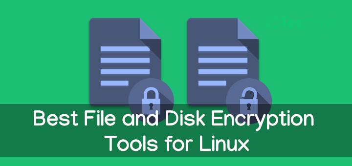 10 besten Tools zur Verschlüsselung von Dateien und Datenträgern für Linux