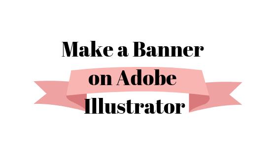So erstellen Sie ein Banner in Adobe Illustrator