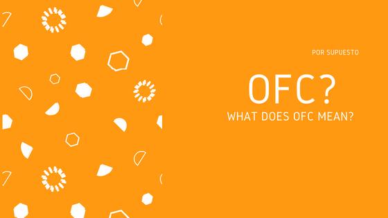 Was bedeutet OFC und wann wird es verwendet?