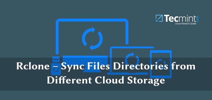 Rclone – Synchronisieren Sie Dateiverzeichnisse aus verschiedenen Cloud-Speichern