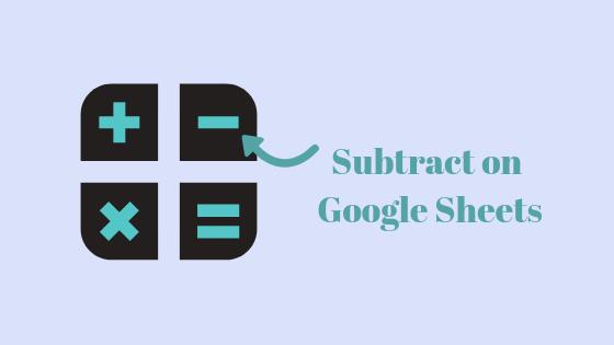 So subtrahieren Sie auf Google Spreadsheets