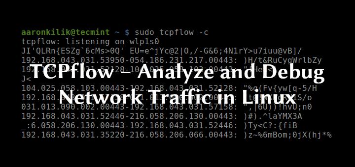 TCPflow – Analysieren und Debuggen des Netzwerkverkehrs unter Linux