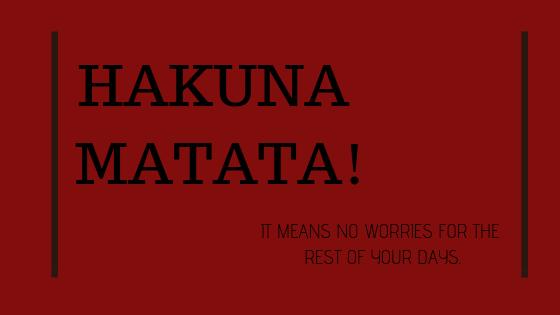 Was bedeutet Hakuna Matata?