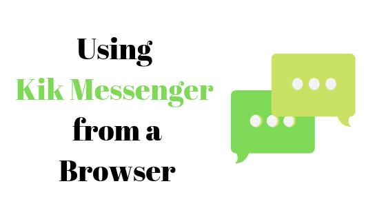 Kann Kik Messenger ohne die Anwendung verwendet werden?