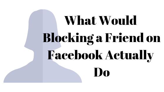 Was bedeutet es, jemanden auf Facebook zu blockieren?