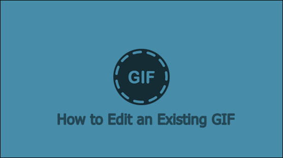Wie bearbeite ich ein vorhandenes GIF?