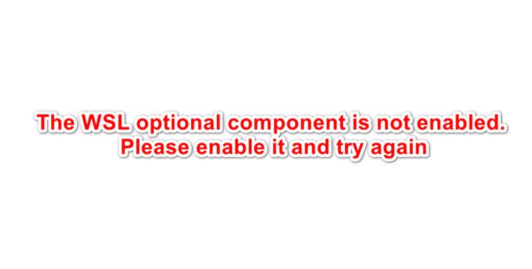 So beheben Sie 'Die optionale WSL-Komponente ist nicht aktiviert.  Bitte aktivieren Sie es und versuchen Sie es erneut. 'Fehler unter Ubuntu?