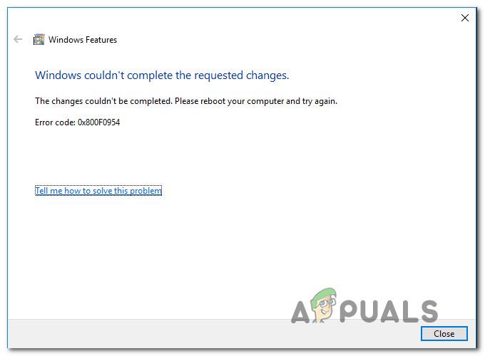 Fix: Fehlercode 0x800f0954 – Appuals.com