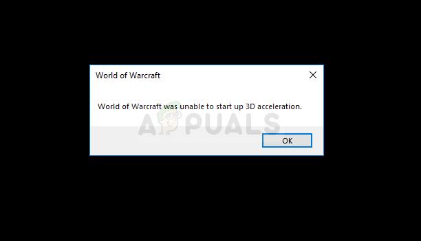 Fix: World of Warcraft konnte die 3D-Beschleunigung nicht starten