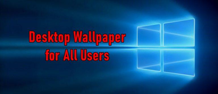 Wie lege ich ein Standard-Hintergrundbild für alle Benutzer in Windows 10 fest?