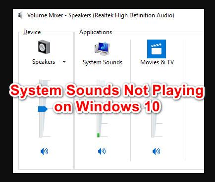 So beheben Sie, dass Windows 10 Systemsounds nicht abgespielt werden